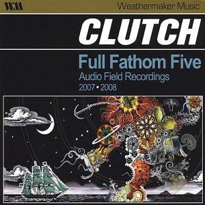 Clutch---Full-Fathom-Five