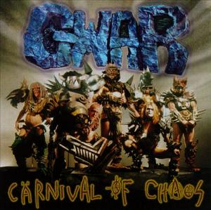 GWAR Carvival Of Chaos