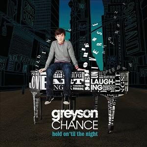 Greyson Chance Hold On 'till  The Night