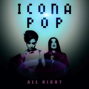 Icona Pop All Night