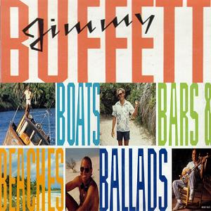 Jimmy Buffett - Boats Beaches Bars Ballads