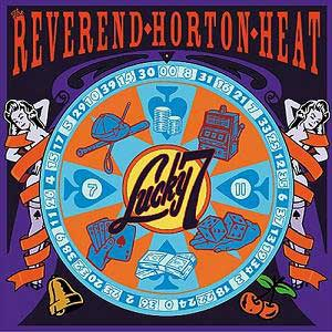 Reverend-Horton-Heat-Lucky-7