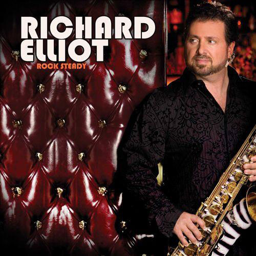Richard-Elliot-Rock-Steady