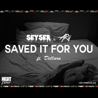 Seyser & Arii - Saved It For You ft. Dellara