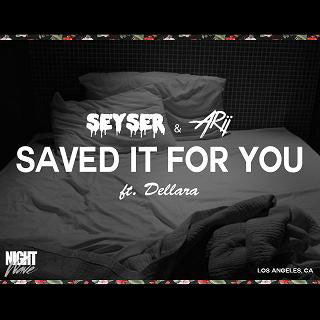 Seyser-&-Arii---Saved-It-For-You-ft