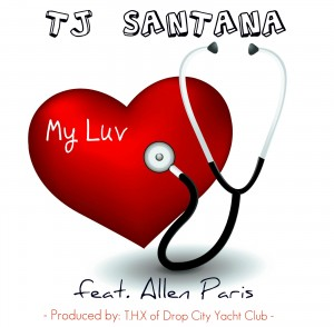 TJ Santana - My Luv