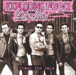 The Exploding Fuck Dolls Crack The Safe 1991-2004