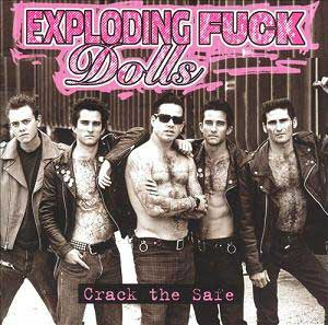 The-Exploding-Fuck-Dolls-Crack-The-Safe-1991-2004