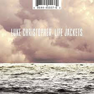 Luke Christopher - Life Jackets_opt