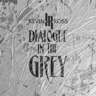 Kevin Ross Dialogue in the Grey 325x325
